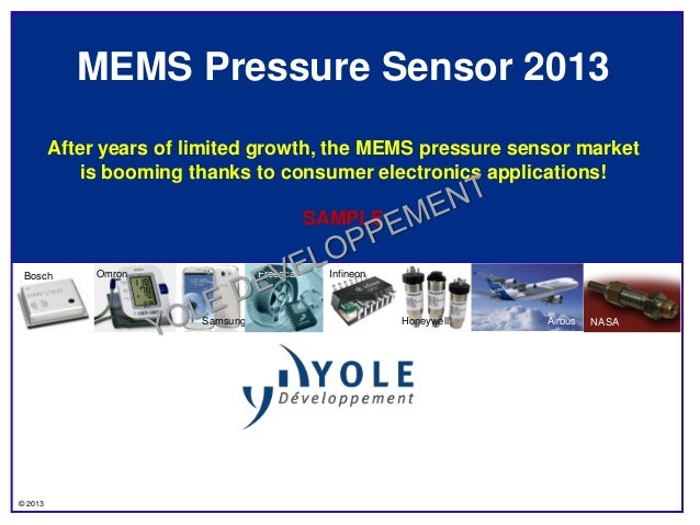 MEMS Pressure Sensor 2013         After years of limited growth, the MEMS pressure sensor market             is booming th...