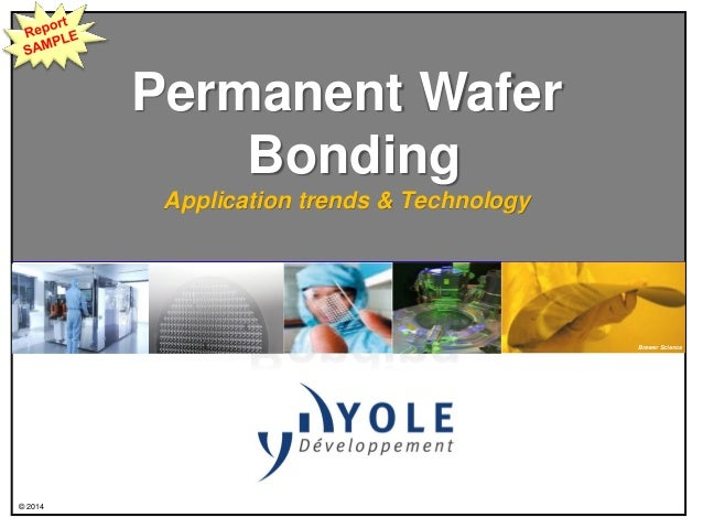© 2014 Permanent Wafer Bonding Application trends & Technology Brewer Science