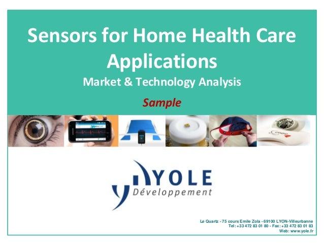 Sensors for Home Health Care Applications Market & Technology Analysis Sample  Le Quartz - 75 cours Emile Zola - 69100 LYO...