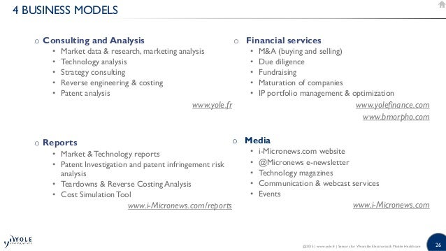 26 4 BUSINESS MODELS o Consulting and Analysis • Market data  research, marketing analysis • Technology analysis • Strateg...