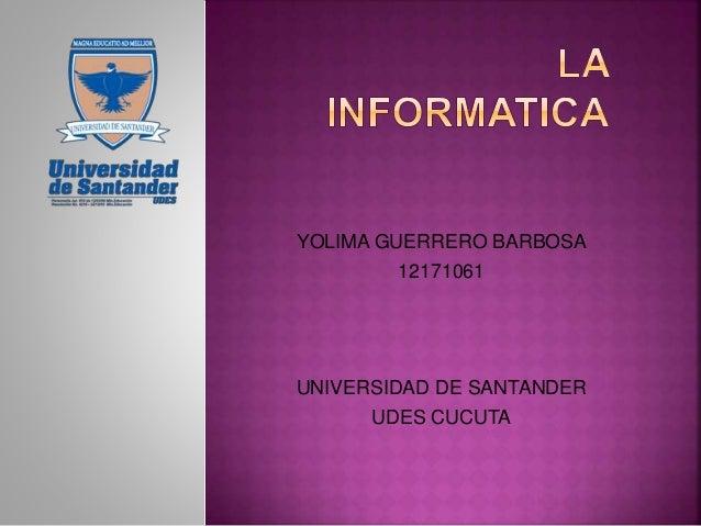 YOLIMA GUERRERO BARBOSA 12171061 UNIVERSIDAD DE SANTANDER UDES CUCUTA