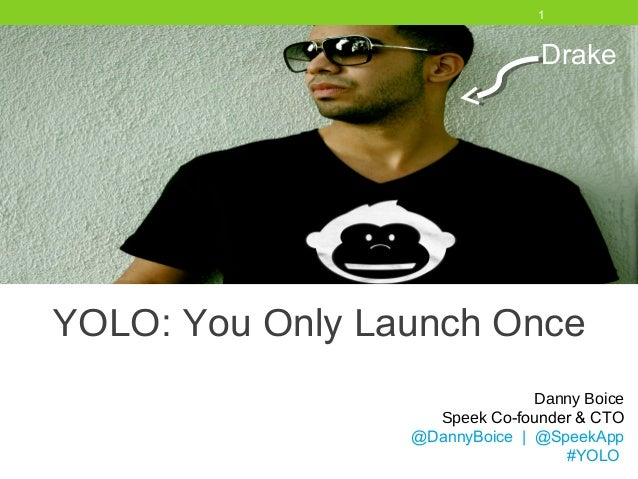 1                                DrakeYOLO: You Only Launch Once                               Danny Boice                ...