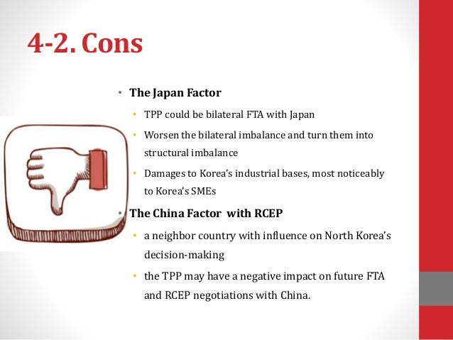 fta advantages and disadvantages Advantages of the tpp the tpp has the potential to form a building block for asia-pacific regional economic integration the tpp could provide additional market access for goods and services into the markets of existing fta and future tpp partners.