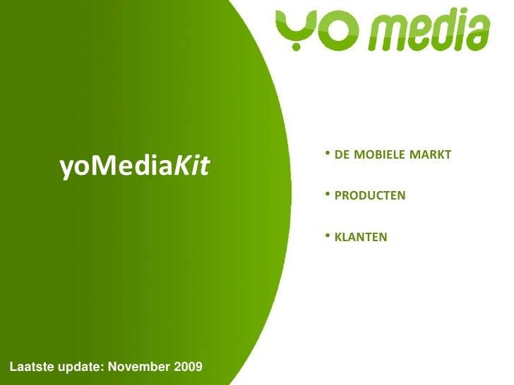 yoMediaKit<br /><ul><li> de mobielemarkt