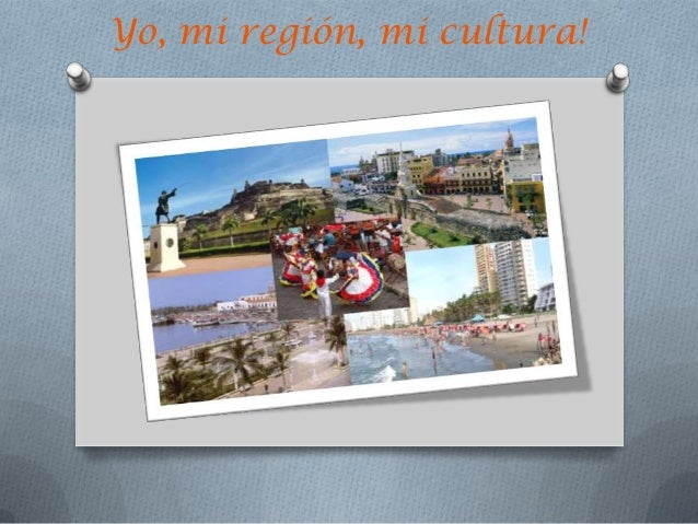 Yo, mi región, mi cultura!