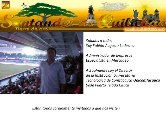 Saludos a todos Soy Fabián Augusto Ledesma Administrador de Empresas Especialista en Mercadeo Actualmente soy el Director ...