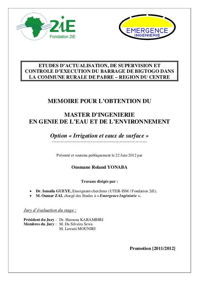 ' ETUDES D'ACTUALISATION, DE SUPERVISION ET CONTROLE D'EXECUTION DU BARRAGE DE BIGTOGO DANS LA COMMUNE RURALE DE PABRE – R...