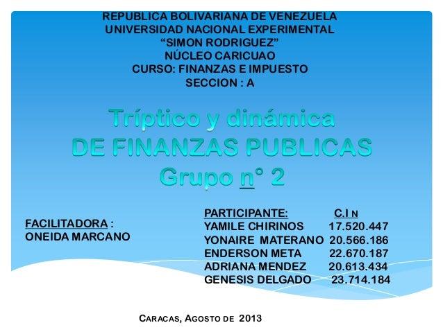 "REPUBLICA BOLIVARIANA DE VENEZUELA UNIVERSIDAD NACIONAL EXPERIMENTAL ""SIMON RODRIGUEZ"" NÚCLEO CARICUAO CURSO: FINANZAS E I..."