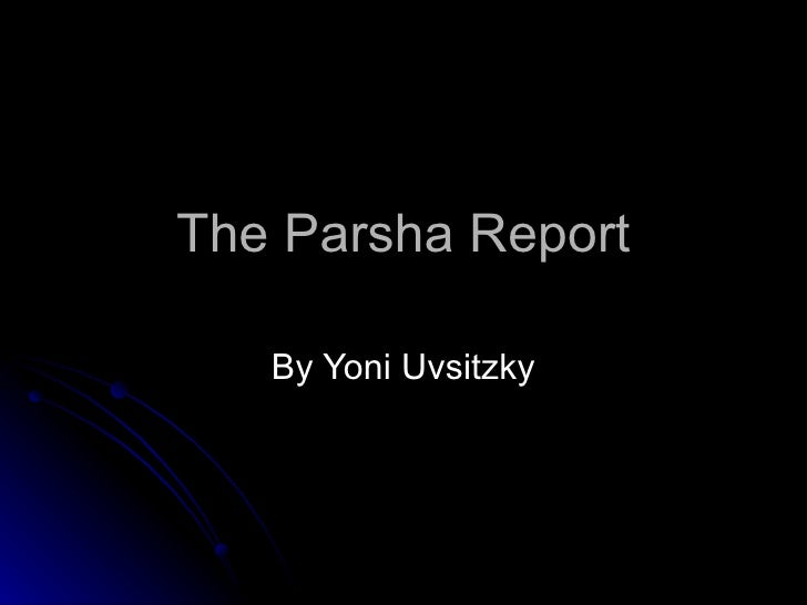 The Parsha Report By Yoni Uvsitzky
