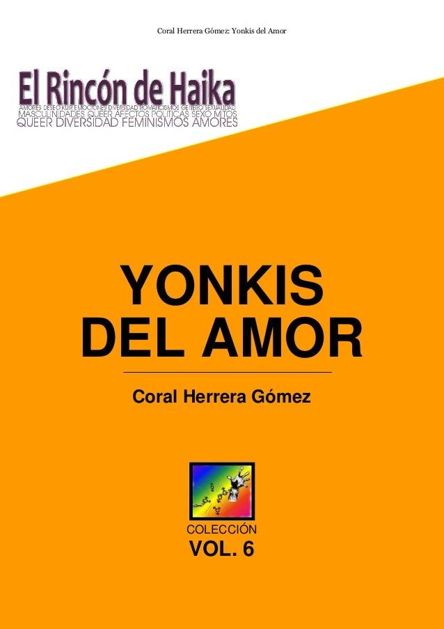Coral Herrera Gómez: Yonkis del Amor  YONKIS DEL AMOR Coral Herrera Gómez  COLECCIÓN  VOL. 6