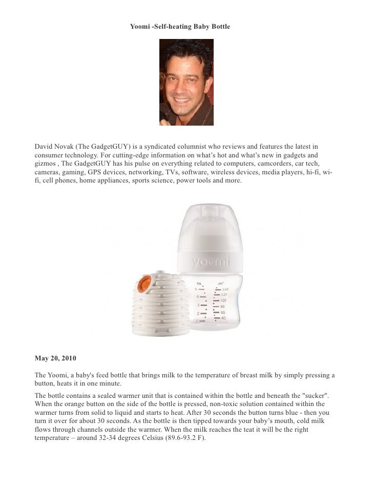 Yoomi -Self-heating Baby Bottle �     David Novak (The GadgetGUY) is a syndicated columnist who reviews and features the l...