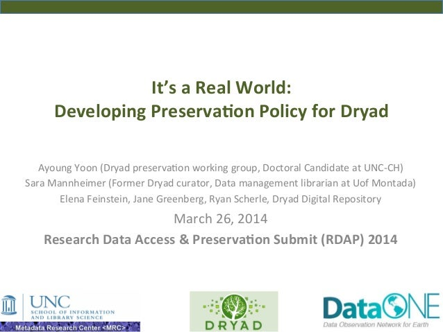 It's  a  Real  World:     Developing  Preserva6on  Policy  for  Dryad   Ayoung  Yoon  (Dryad  pr...