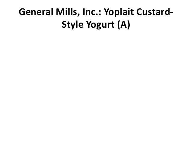 General Mills, Inc.: Yoplait Custard-         Style Yogurt (A)