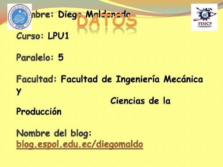 Nombre:Diego MaldonadoCurso: LPU1Paralelo: 5Facultad: Facultad de Ingeniería Mecánica y                        Ciencias de...
