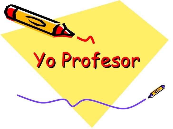 Yo Profesor