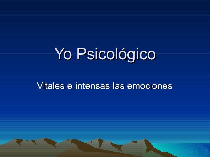 Yo Psicológico Vitales e intensas las emociones