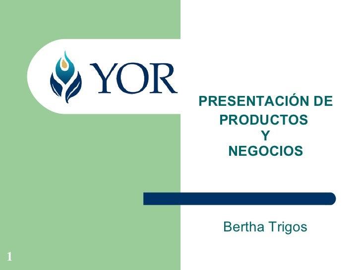 Bertha Trigos PRESENTACIÓN DE PRODUCTOS  Y NEGOCIOS