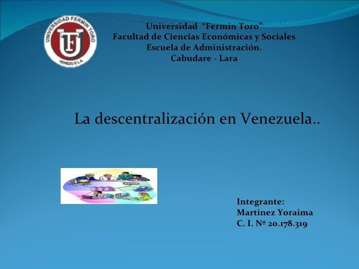 """Universidad  """"Fermín Toro"""" Facultad de Ciencias Económicas y Sociales Escuela de Administración. Cabudare - Lara Integrant..."""