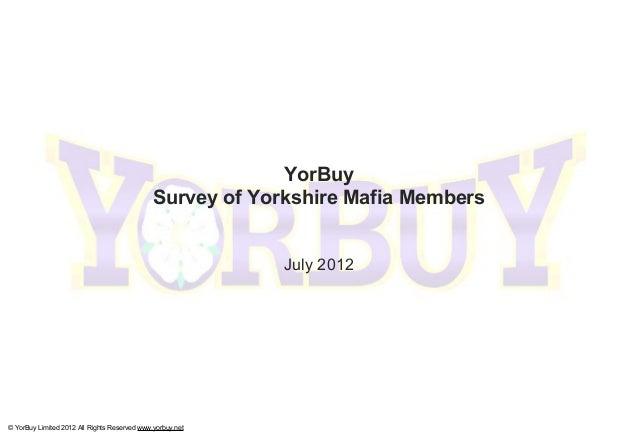 YorBuy                                              Survey of Yorkshire Mafia Members                                     ...