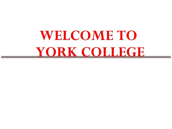PLEASE VISIT THE ADMISSIONS' TABLE TO PICK UP INFORMATION <ul><li>WELCOME TO  </li></ul><ul><li>YORK COLLEGE </li></ul>