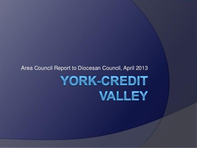 Area Council Report to Diocesan Council, April 2013