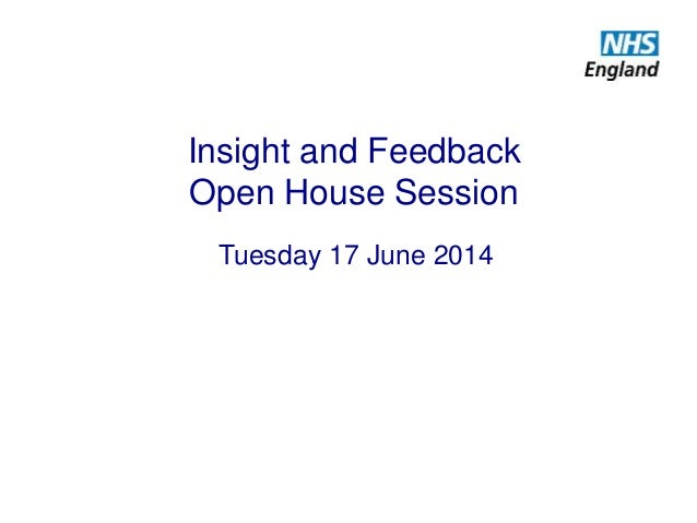 Insight and Feedback Open House Session Tuesday 17 June 2014