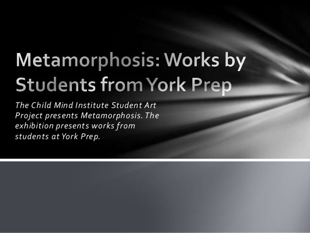The Child Mind Institute Student Art Project presents Metamorphosis. The exhibition presents works from students at York P...