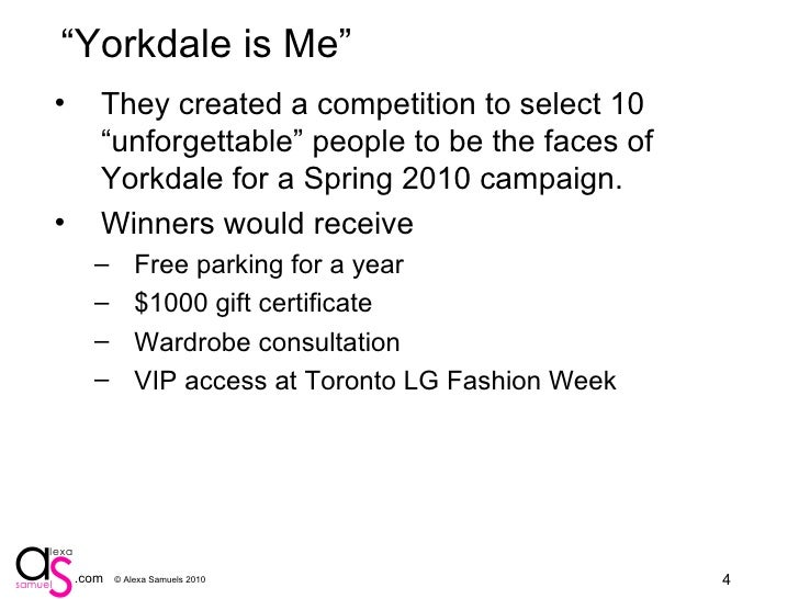 """""""Yorkdale is Me"""" <ul><li>They created a competition to select 10 """"unforgettable"""" people to be the faces of Yorkdale for a ..."""