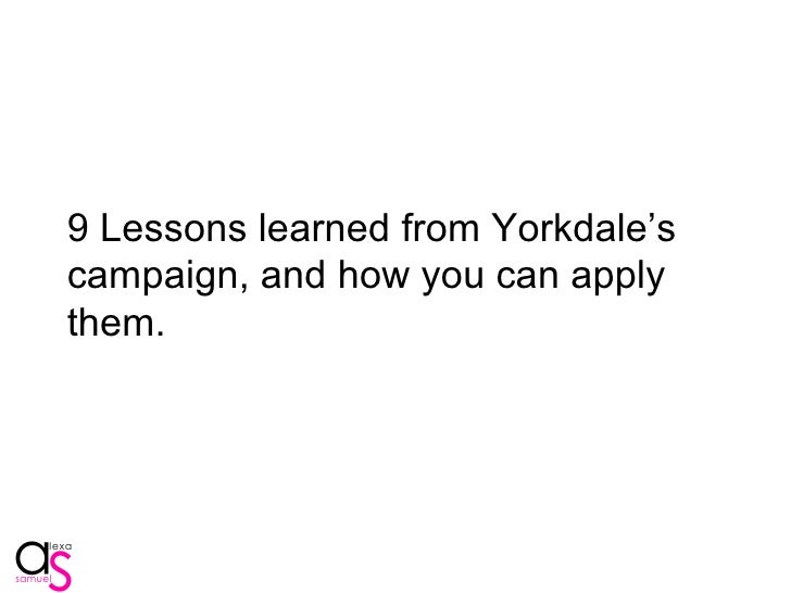 10 Lessons learned from Yorkdale's campaign, and how you can apply them.