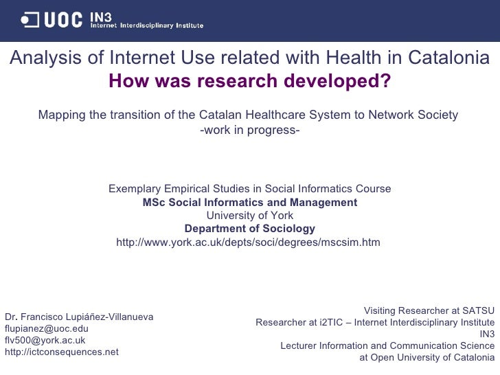 Analysis of Internet Use related with Health in Catalonia How was research developed? Mapping the transition of the Catala...