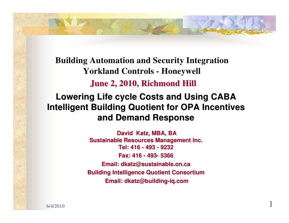 Building Automation and Security Integration           Yorkland Controls - Honeywell             June 2, 2010, Richmond Hi...