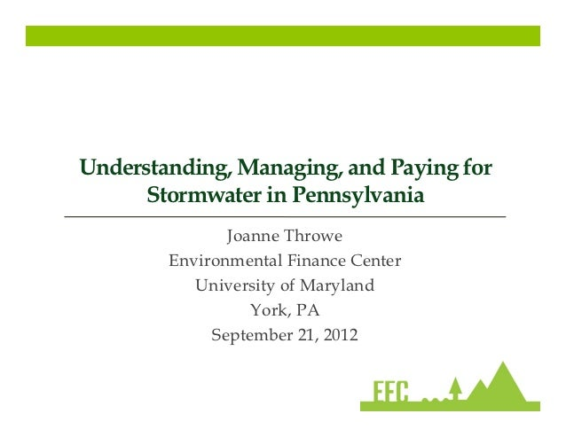 Understanding, Managing, and Paying for      Stormwater in Pennsylvania               Joanne Throwe        Environmental F...
