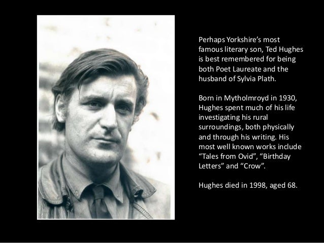 ted hughes most influential english poet Ted hughes lives with his wife, carol, on a farm in devonshire  lupercal, in  1960, hughes became recognized as one of the most significant english poets to .