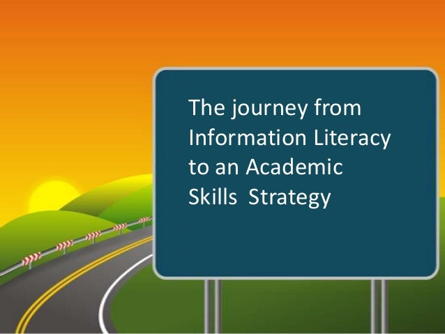 The journey from Information Literacy to an Academic Skills Strategy