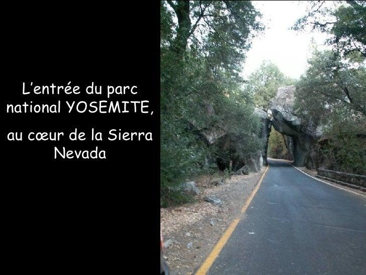 L'entrée du parc national YOSEMITE, au cœur de la Sierra Nevada