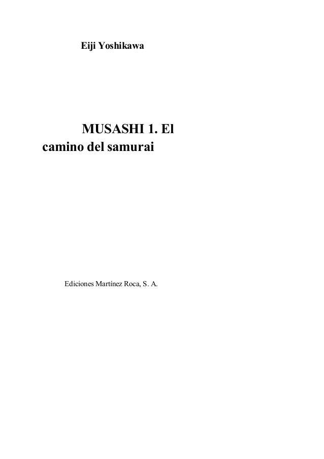 Eiji YoshikawaMUSASHI 1. Elcamino del samuraiEdiciones Martínez Roca, S. A.