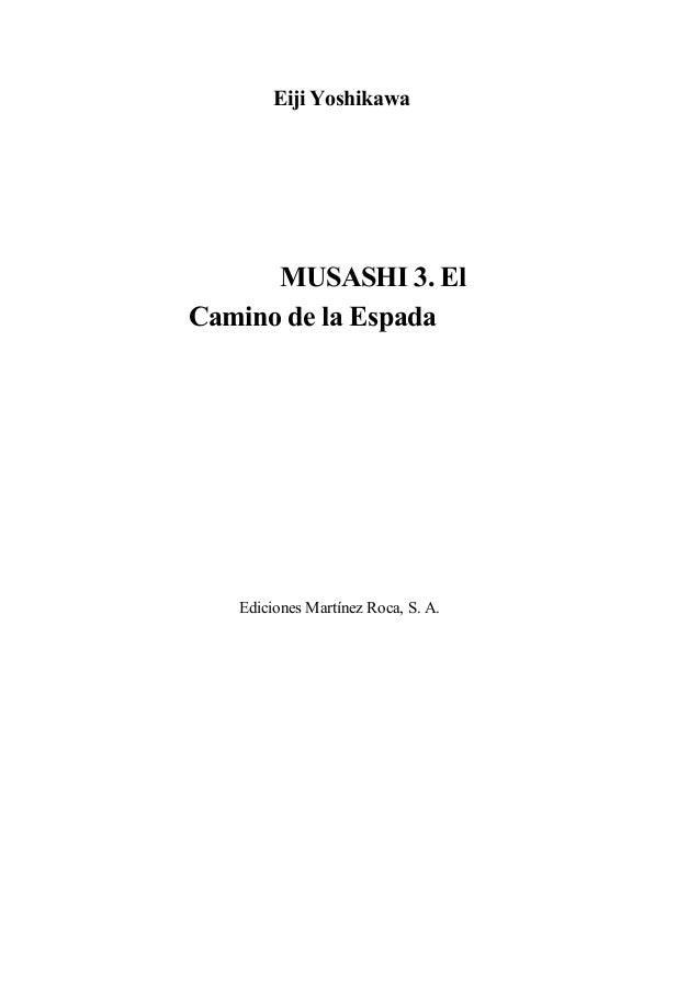 Eiji YoshikawaMUSASHI 3. ElCamino de la EspadaEdiciones Martínez Roca, S. A.