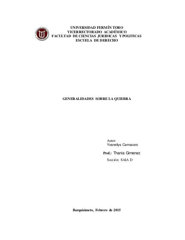UNIVERSIDAD FERMÍN TORO VICERRECTORADO ACADÉMICO FACULTAD DE CIENCIAS JURIDICAS Y POLITICAS ESCUELA DE DERECHO GENERALIDAD...