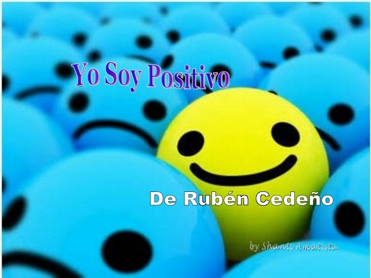 Yo Soy Positivo De Rubén Cedeño by Shanti Amatista