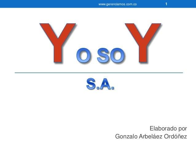 www.gerenciamos.com.co 1  Elaborado por  Gonzalo Arbeláez Ordóñez