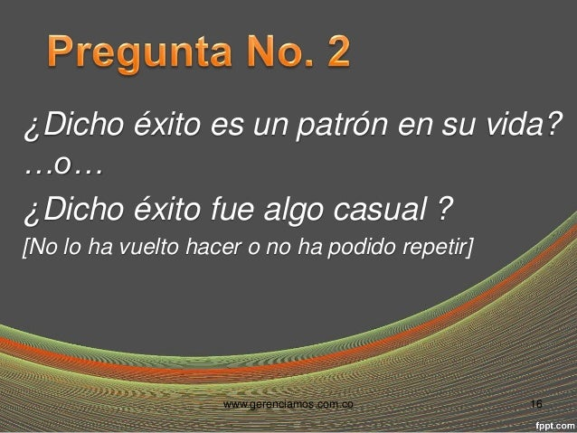 Si respondió que es un Patrón de  vida, entonces:  ¿Usted podrá responder por qué es  Diferente?  www.gerenciamos.com.co 1...