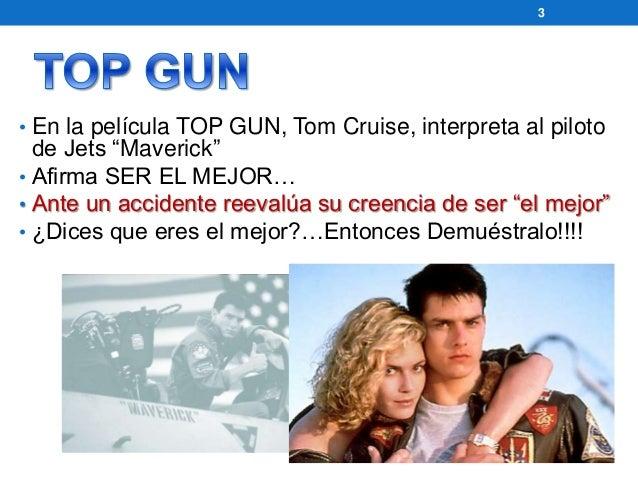 """3  • En la película TOP GUN, Tom Cruise, interpreta al piloto  de Jets """"Maverick""""  • Afirma SER EL MEJOR…  • Ante un accid..."""
