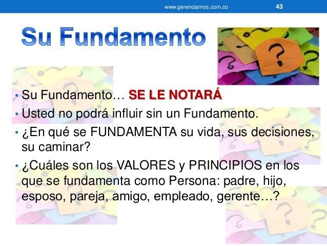 Cuando uno basa  su vida en  principios, el 99%  de las decisiones  ya están tomadas.  Anónimo  www.gerenciamos.com.co