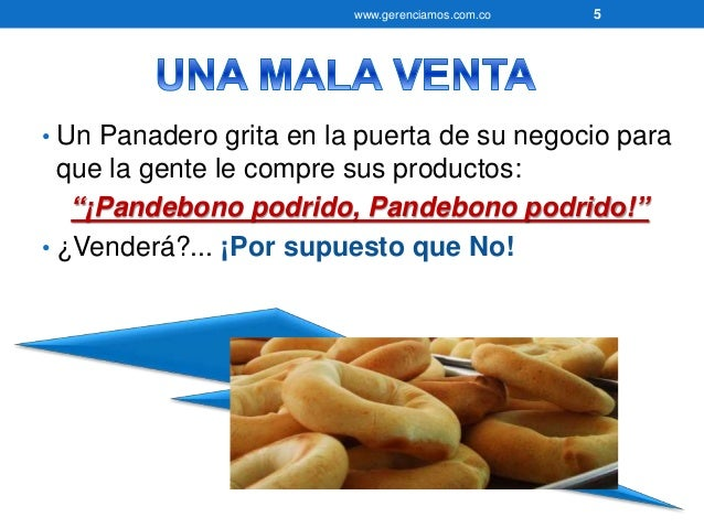 """www.gerenciamos.com.co 5  • Un Panadero grita en la puerta de su negocio para  que la gente le compre sus productos:  """"¡Pa..."""