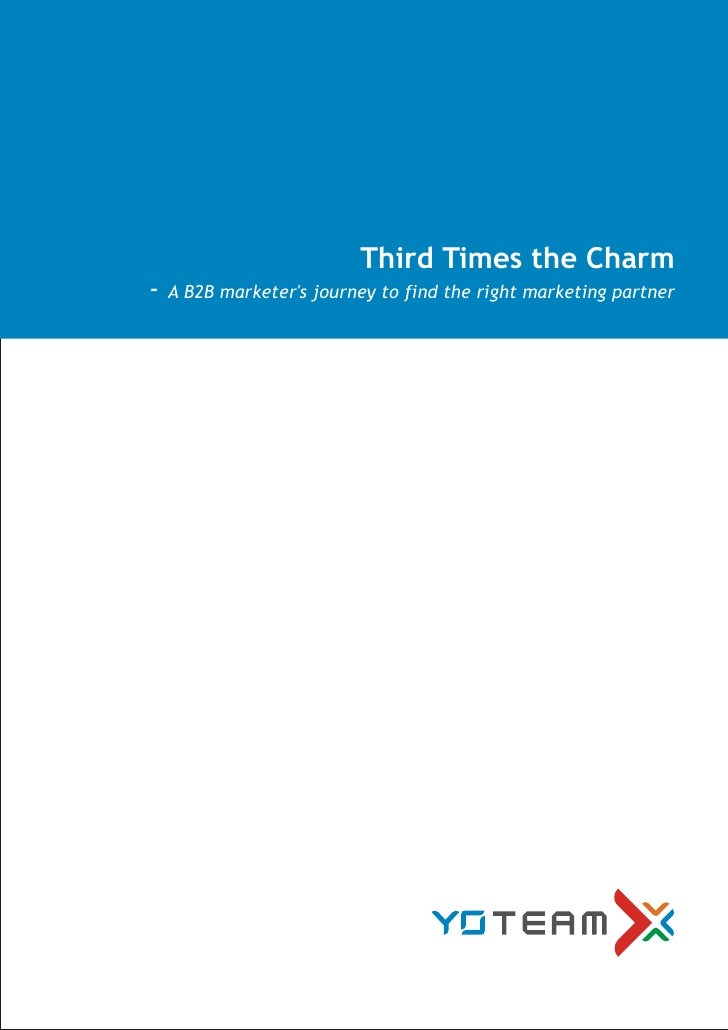 Third Times the Charm -   A B2B marketer's journey to find the right marketing partner