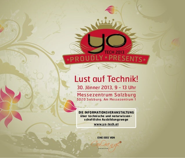 2013Lust auf Technik!30. Jänner 2013, 9 - 13 UhrMessezentrum Salzburg5020 Salzburg, Am Messezentrum 1 DIE INFORMATIONSVERA...