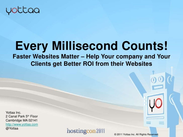 Every Millisecond Counts! Faster Websites Matter – Help Your company and Your Clients get Better ROI from their Websites<b...