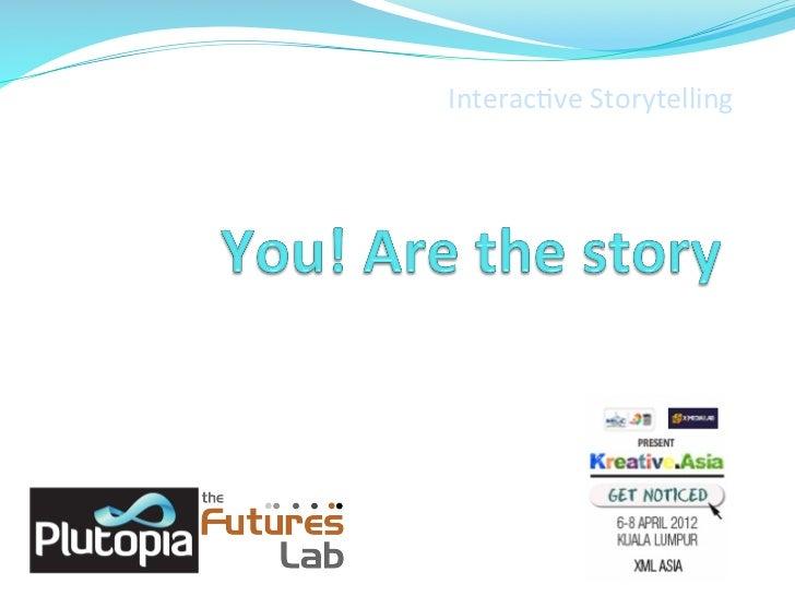 Interac(ve Storytelling Derek Woodgate