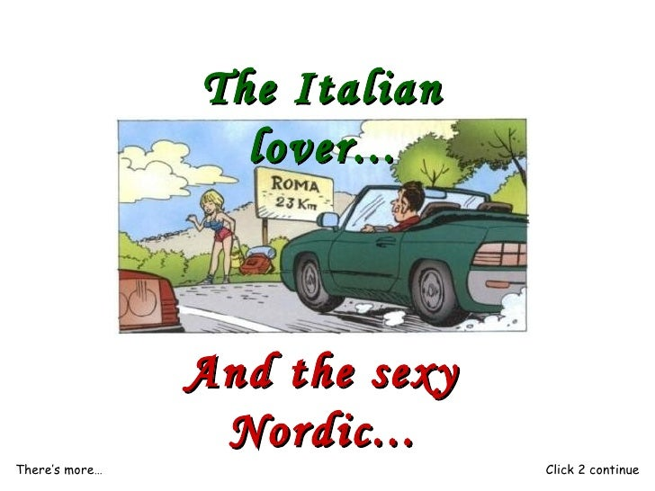 The Italian lover... And the sexy Nordic... There's more…  Click 2 continue