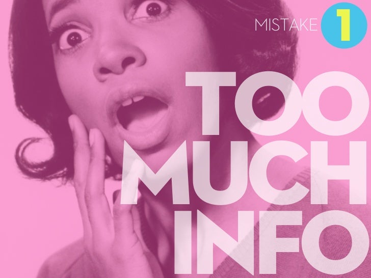 MISTAKE            1  TOOMUCH INFO